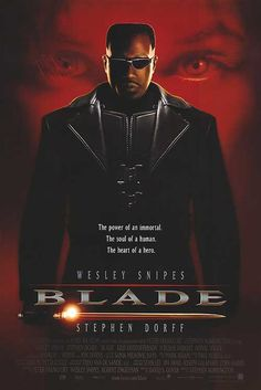 is a 1998 American vampire-superhero action film starring Wesley Snipes, Kris Kristofferson and Stephen Dorff, and is loosely based on the Marvel Comics character Blade. Snipes plays Blade, a human-vampire hybrid who protects humans from vampires.