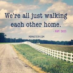 """Church: """"We're all just walking each other home."""" @BabaRamDass pic.twitter.com/U5rmx31bu8 Gods Promises, Home Pictures, Walking, Country Roads, Thoughts, Sayings, Inspiration, Relationships, Inspire"""