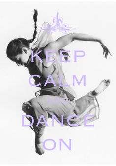 keep calm and dance on / created with Keep Calm and Carry On for iOS #keepcalm #dance