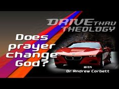 Does Prayer Change God? A Theological Drive Through Discussion