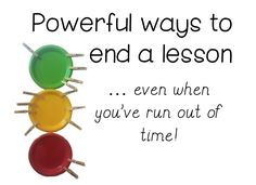 Little Leaps of Learning: Powerful ways to end a lesson... even with no time left!