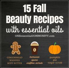 "15 DIY Fall Beauty Recipes using essential oils- ""pumpkin pie"" sugar scrub, ""harvest spice latte"" coffee scrub, ""spiced chai"" lip balm, ..."