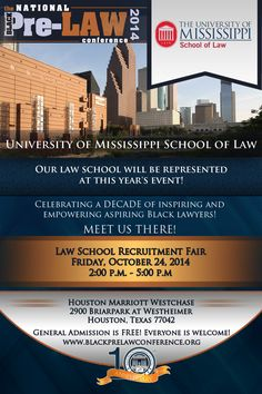 University of Mississippi School of Law will be represented at this year's Law School Recruitment Fair at the 10th Annual National Black Pre-Law Conference on Friday, October 24, 2014 from 2:00 p.m. until 5:00 p.m. at the Houston Marriott Westchase in Houston, Texas. Registration is FREE! We'd love to meet you there! http://www.blackprelawconference.org/ #blackprelawconference #recruitingfutureblacklawyers
