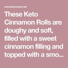 These Keto Cinnamon Rolls are doughy and soft, filled with a sweet cinnamon filling and topped with a smooth cream cheese frosting! Low Carb Sweets, Gluten Free Sweets, Low Carb Desserts, Low Carb Recipes, Low Carb Bread, Keto Bread, Low Carb Keto, Sweets For Diabetics, Diabetic Sweets