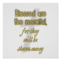 >>>Cheap Price Guarantee          Blessed Are The Merciful Print           Blessed Are The Merciful Print lowest price for you. In addition you can compare price with another store and read helpful reviews. BuyThis Deals          Blessed Are The Merciful Print Online Secure Check out Quick ...Cleck Hot Deals >>> http://www.zazzle.com/blessed_are_the_merciful_print-228033826660821198?rf=238627982471231924&zbar=1&tc=terrest