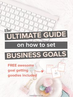 The Ultimate Guide On How To Set Business Goals   Do you struggle to sit down and set goals for your small business? This guide will help you tackle your fears, find your vision and gain clarity in setting aims and objectives for your business. Click thro