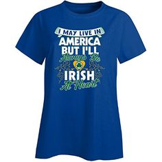 Live In America But Always Irish At Heart St Patricks Day  Ladies Tshirt -- Find similar St Patty's Day products by clicking the image