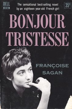 Françoise Sagan - Bonjour Tristesse Dell Books 1956 Cover Photo: Jacques Rouchon This was Dell Books million-seller; Hermann Hesse, Harper Lee, Book Writer, Book Authors, Patrick Modiano, Françoise Sagan, Books To Read, My Books, Alphonse Daudet