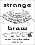Wanna design your own custom colourwork yoke sweater? YOU CAN. Strange Brew makes it easy, exciting and fun! We've been cooking up this special pattern for quite awhile now, and we are oh so excite