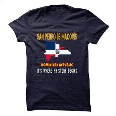 SAN PEDRO DE MACORIS - Its where my story begins! - #cool hoodies #white hoodie. GET YOURS => https://www.sunfrog.com/No-Category/SAN-PEDRO-DE-MACORIS--Its-where-my-story-begins.html?60505
