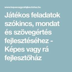 Játékos feladatok szókincs, mondat és szövegértés fejlesztéséhez - Képes vagy rá fejlesztőház Primary School, Elementary Schools, Parenting Advice, Kids And Parenting, Dysgraphia, Play To Learn, Monet, Crafts For Kids, Classroom