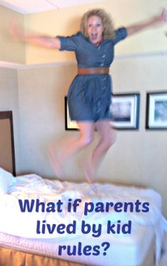 What If Parents Lived by Kid Rules