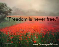 Remembrance  Freedom is never free!
