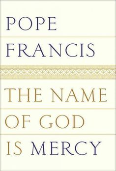 241 best ny times non fiction bestsellers images on pinterest the name of god is mercy by pope francis pope francis fandeluxe Gallery