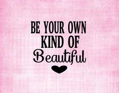 Be your own kind of beautiful Decal- perm vinyl - personalize your Yeti & Rtic tumbler cups, laptops, car windows, home decor, signs etc. by CandiGifts on Etsy