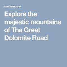 Explore the majestic mountains of The Great Dolomite Road