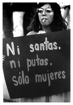 """Neither saints nor whores, only women."" putas santas mujeres feminismo machismo black negro blanco white black_and_white feminista machista Quotes Literature, Women Rights, Equal Rights, Power Girl, Woman Power, Belle Photo, Strong Women, Inspire Me, Equality"
