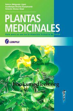 Plantas medicinales guia para su uso en la atencion primaria de salud