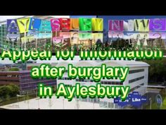 Aylesbury News, Appeal for information after burglary in Aylesbury.