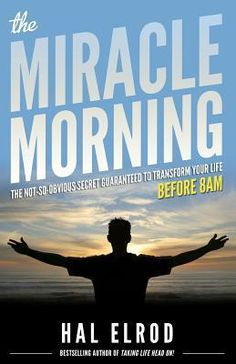 Free Download The Miracle Morning (Pdf, EPUB, MOBI) The Not-So-Obvious Secret Guaranteed to Transform Your Life (Before 8AM) by Hal Elrod. Go through the wide variety of free ebooks in GYE.