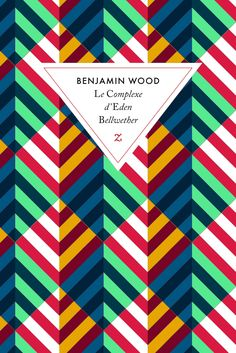 Le Complex d'Eden Bellweather by Benjamin Wood; design by David Pearson (Éditions Zulma / 2014) via @danwagstaff