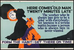 """Here Comes """"Old Man Twenty Minutes Late"""" (Mather and Company, 1923). Motivational Poster  This motivational pos..."""