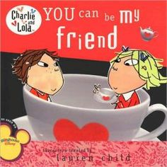 Charlie and Lola books by Lauren Child. However, we prefer the UK editions with the proper English words. Friend Book, My Friend, Bestest Friend, Reading Levels, Little Books, Book Authors, New Friends, Have Fun, Canning