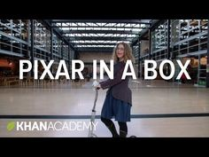Start here! | Introduction | Lesson guides | Pixar in a Box | Khan Academy