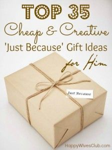 """Just Because"" gift ideas for him. I really love some of these!-Saving for later!"