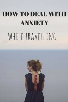 How to deal with anxiety while travelling #HelponOvercomingFear