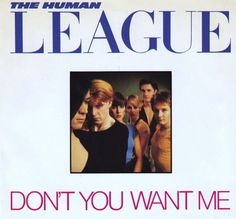 """The Human League """"Don't You Want Me?""""   55 Essential '80s Songs Alt-Rock And New Wave Tracks You Need At Your Party"""