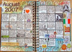Calendar Journaling.  I'm actually going to do this as a journal for my daughter: all the fun things she does from age 2-3. It would be neat to look back on when she's bigger. A LOT CHEAPER than scrapbooking nowadays, wink wink.