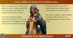 MISIONEROS DE LA PALABRA DIVINA: HIMNO LAUDES - SEÑOR YO SÉ QUE EN LA MAÑANA PURA