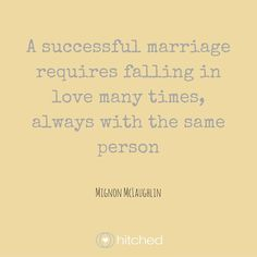 """""""A successful marriage requires falling in love many times, always with the same person."""" This quote is the perfect piece of wisdom for a father of the bride speech."""