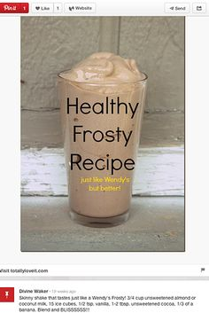 Almond milk, vanilla extract, baking cocoa, ice and a banana will taste identical to a Wendy's Frosty. | 16 Unhelpful Life Lessons From Pinterest