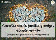Conectar con la familia y los amigos desde casa (reduciendo pantallas) In Natura, Stepping Stones, Outdoor Decor, Blog, Home, Screens, Girlfriends, Naturaleza, Plants
