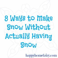 how to make snow without actually having snow