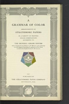 A Grammar of Color [Munsell Color System]. Published 1918