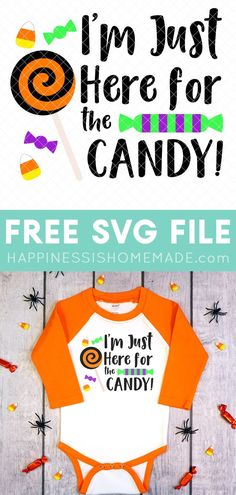 "Free Halloween SVG File: Get this Free Halloween SVG and let everyone know that ""I'm Just Here for the Candy!"" this Halloween! Make your own trick or treat bags, shirts, and more!"