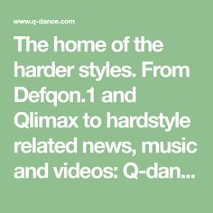 The home of the harder styles. From Defqon.1 and Qlimax to hardstyle related news, music and videos: Q-dance.com is the place to go.