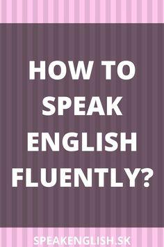 English Grammar Online, Speak English Fluently, English Course, Learn English, Learning, Learning English, Fluent In English, Studying, Teaching