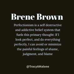 Brene Brown on perfectionism The Words, Cool Words, Brene Brown Zitate, Great Quotes, Quotes To Live By, Motivational Quotes, Inspirational Quotes, Uplifting Quotes, Quotes Quotes