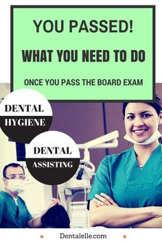 For Dental Hygiene and Dental Assisting Students - Have You Passed The Board Exam?  What You Need To Do..Click here!
