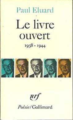 Le livre ouvert : (1938-1944) / Paul Eluard - [Paris] : Gallimard, imp. 1979