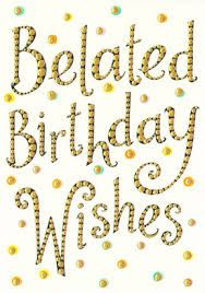 belated birthday wishes images - Google Search