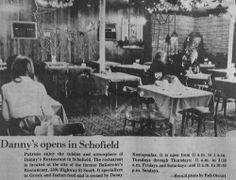 Oct. 11, 1977 - Danny's Restaurant in Schofield, Wisconsin opens.