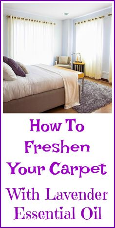 How to freshen your carpet naturally with lavender essential oil.