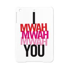 I MWAH MWAH MWAH YOU iPad Mini Case