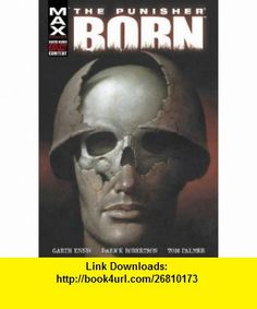 Punisher MAX Born (9780785110255) Garth Ennis, Darick Robertson , ISBN-10: 0785110259  , ISBN-13: 978-0785110255 ,  , tutorials , pdf , ebook , torrent , downloads , rapidshare , filesonic , hotfile , megaupload , fileserve