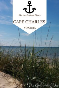 Cape Charles VA: A town that's frozen in time. Find out what to love about this city and nature on Virginia's Eastern Shore.